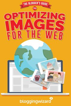 The Blogger's Guide To Optimizing Images For The Web via @adamjc