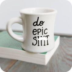Funny Mug coffee cup tea cup diner mug Do Epic black white mature hand painted
