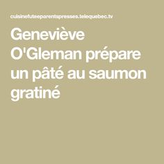 Geneviève O'Gleman prépare un pâté au saumon gratiné