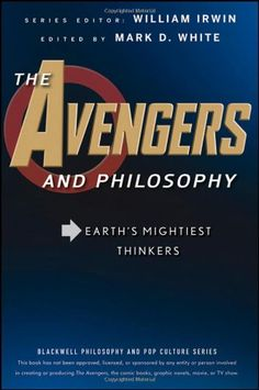 The Avengers and Philosophy: Earth's Mightiest Thinkers by Mark D. White,http://www.amazon.com/dp/1118074572/ref=cm_sw_r_pi_dp_IX7htb0CVQ0PW7C9