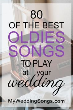 83 Best Oldies Songs For Weddings Create A Wedding Playlist All Your Guests Will Dance