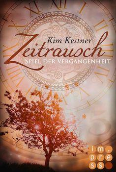 Die Zeitrausch-Trilogie, Band 1: Spiel der Vergangenheit- Kim Kestner