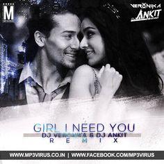 Baaghi - Girl I Need You - Remix - DJ Veronika & DJ Ankit Latest Song, Baaghi - Girl I Need You - Remix - DJ Veronika & DJ Ankit Dj Song,