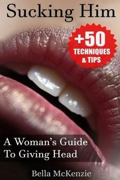 Sucking Him: A Woman's Guide To Giving Head Tips & Techniques To Pleasure Your Man) What Do Guys Like, Journal Questions, Psychology Disorders, Just For Men, Man Set, Dating Advice For Men, Beyond Words, Your Man, Man In Love