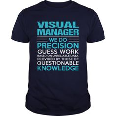 Visual Manager We Do Precision Guess Work Knowledge T Shirt, Hoodie Visual Manager