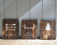 Reclaimed Wood Planked Art - Set of 3 - Rustic Nursery / Woodland - be Brave - have Courage - Explore - Arrows - Antlers - Pine Tree - Kids