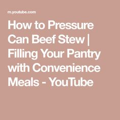 How to Pressure Can Beef Stew | Filling Your Pantry with Convenience Meals - YouTube Canning 101, Pressure Canning, Canning Recipes, Canned Food Storage, Buttercream Recipe, Convenience Food, Fruits And Veggies, Safe Food, Stew