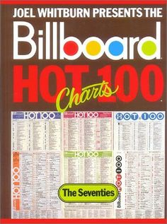 Joel Whitburn Presents the Billboard Hot 100 Charts: The Seventies Billboard Top 10, Radio Advertising, 100 Chart, 70s Music, Music Charts, Music Images, Hottest 100, Pop Songs, Books