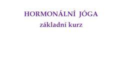 Jak se naučit hormonální jógu, hormon yoga