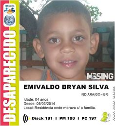 Emivaldo Brayan Passos da Silva ,4 anos, INDIARA/GO Desaparecido desde o dia 05/03/2014