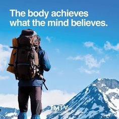 The body achieves what the mind believes!   www.FMTV.com #FMTV