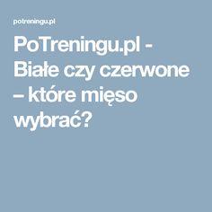 PoTreningu.pl - Białe czy czerwone – które mięso wybrać?