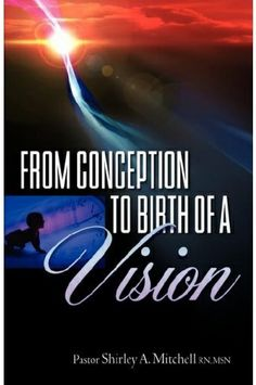 FROM CONCEPTION TO BIRTH OF A VISION - Awesome book!!! Good Books, My Books, The Kingdom Of God, I Am Grateful, Inspirational Books, Suzy, My Passion, Picture Quotes, The Creator