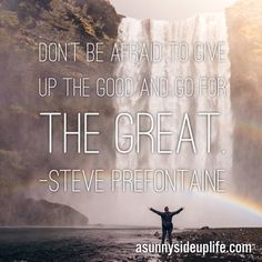 """Step out of your comfort zone of """"good"""" and reach towards """"great""""!"""