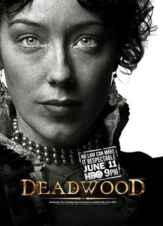 I loved the Goldrush period piece that was HBO's Deadwood. Starring the incredible British import, Ian Mc Shane and the absolutely unbelievable talented Molly Parker. I think she could make drinking milk look sexy.