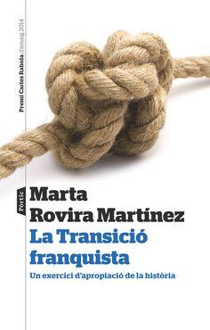 """LA TRANSICIÓ FRANQUISTA – Marta Rovira [946""""1975/1986"""" ROV]: Es diu que el preu de la Transició va ser l'oblit del franquisme. Però la Transició és una gran operació política de memòria, que se sosté sobre uns fonaments que necessiten una revisió crítica. Quines són les arrels de la memòria de la Transició? Quins són els seus condicionants? Que configura el relat dominant de la Transició? Ara que la Transició és més criticada que mai, ens cal comprendre qui i com construí aquell relat i per…"""