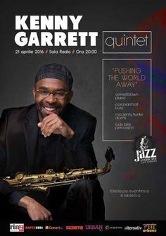 Joi, 21 Aprilie 2016, ora 20:00, Sala Radio, Bucuresti Kenny Garrett, Oras, Jazz, 21st, Events, Concert, Movie Posters, Alternative, Happenings