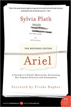 Ariel: The Restored Edition: A Facsimile of Plath's Manuscript, Reinstating Her…