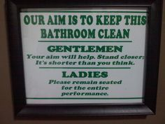 This was posted in the bathroom of a small town eatery.  LOL  ~ Coach Lora  BlondeRunner.com