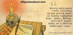 Andres Bonifacio Quotes:Filipino revolutionary leader Andres Bonifacio is both brave by pen and sword.Andres Bonifacio and His Ideas on Love Country. Love Can, What Is Love, Baybayin, Tagalog Quotes, Sayings, Top, Lyrics, Crop Shirt, Shirts