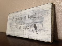 NEW If you're a bird I'm a bird wood sign, The notebook, anniversary gift, wedding gift,  hand painted sign, shabby chic sign on Etsy, $15.00