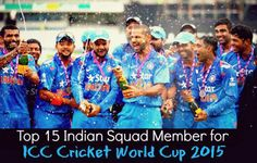 15 Member Squad of India for ICC Cricket World Cup 2015 Finalized