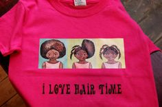 I love Hair Time pink cotton girl's Tshirt by MossyRockDesigns