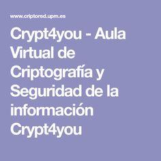 Crypt4you - Aula Virtual de Criptografía y Seguridad de la información Crypt4you