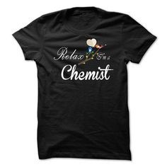 Relax, i am a Chemist - #lace tee #tshirt stamp. BUY TODAY AND SAVE => https://www.sunfrog.com/Names/Relax-i-am-a-Chemist.html?68278