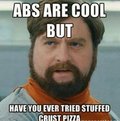 Abs are cool but.. #Cool, #Funny, #Muscles, #Pizza