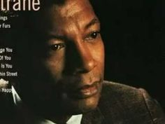 John Coltrane & Johnny Hartman - My One And Only Love 1963  * thank you for this version, this is a great Coltrane song ~