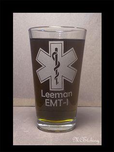 Custom order personalized EMT pint glass.