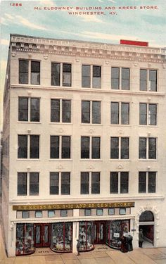 A74/+Winchester+Kentucky+Ky+Postcard+c1910+McEldowney+Building+Kress+Store+ Kentucky Attractions, Clark County, Store Fronts, Back Home, Winchester, Worlds Largest, Multi Story Building, History, Places
