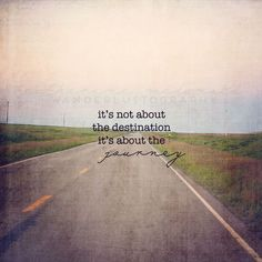 """It's not about the destination; it's about the journey."" Travel Quote - Roadtrip America"