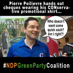Pierre makes it SO much easier.  ;) #election #bribery #conflictofinterest #NDPGreenPartyCoalition