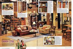Leonard & Sheldon's Apartment in the Big Bang Theory.  I LOVE this apartment.  I just can't help myself.