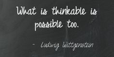Ludwig Wittgenstein.   This #quote courtesy of @Pinstamatic (http://pinstamatic.com)
