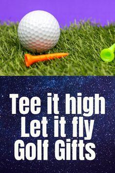Golf tee it high, let it fly golf gift ideas for golfer slogan
