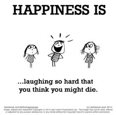 laughing so hard that you think you might die. Happy Quotes, Great Quotes, Me Quotes, Funny Quotes, Inspirational Quotes, Enjoy Quotes, Motivational, Im Happy, Make Me Happy