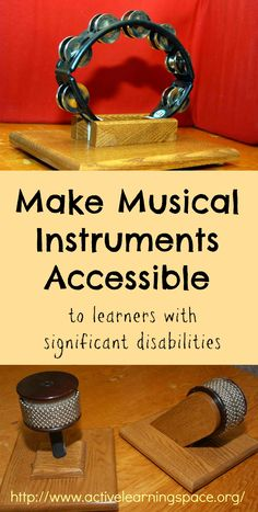 Create mounts to make musical instruments more accessible to individuals with multiple disabilities.