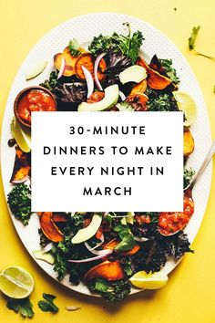 We've got you covered with 30-minute dinners for every night in March.