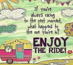 Natural life - enjoy the ride Words Quotes, Me Quotes, Motivational Quotes, Inspirational Quotes, Qoutes, Inspiring Sayings, Quotations, Uplifting Quotes, Quotable Quotes