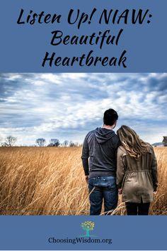 Listen Up! NIAW: Beautiful Heartbreak – Choosing Wisdom