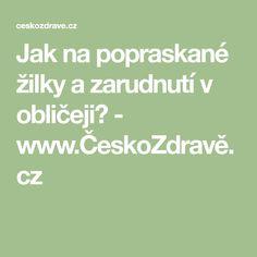 Jak na popraskané žilky a zarudnutí v obličeji? - www.ČeskoZdravě.cz Math Equations