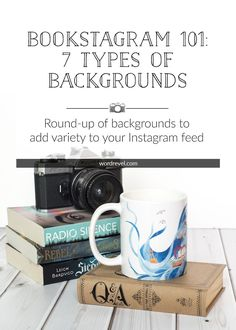 Bookstagram 101: 7 Types of Backgrounds | Backgrounds can make or break a photo. That's why this edition of Bookstagram 101 rounds up seven backgrounds to add variety to your Instagram feed.