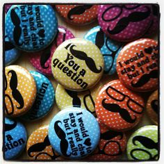 """Set of 15 Funny Mustache - I mustache you a question - Mustache Party - 1"""" Pin Back Buttons - Party Favors - Fund Raisers NoM318. $4.75, via Etsy."""