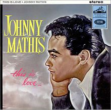 This Is Love (Johnny Mathis album) - Wikipedia, the free encyclopedia