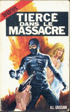 Illustrateur non crédité - Tiercé Dans Le Massacre, A. L. Giussani, novélisé par Pierre Dupuis, Diable Noir 1969, broché illustré