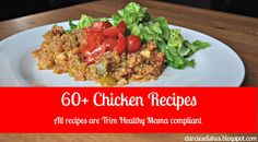 Darcie's Dishes: Chicken Recipe Roundup ~ 60+ chicken recipes all in one place! All recipes are Trim Healthy Mama compliant.