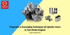 Properties and Scavenging Techniques of #Cylinder #Liners in Two Stroke Engines